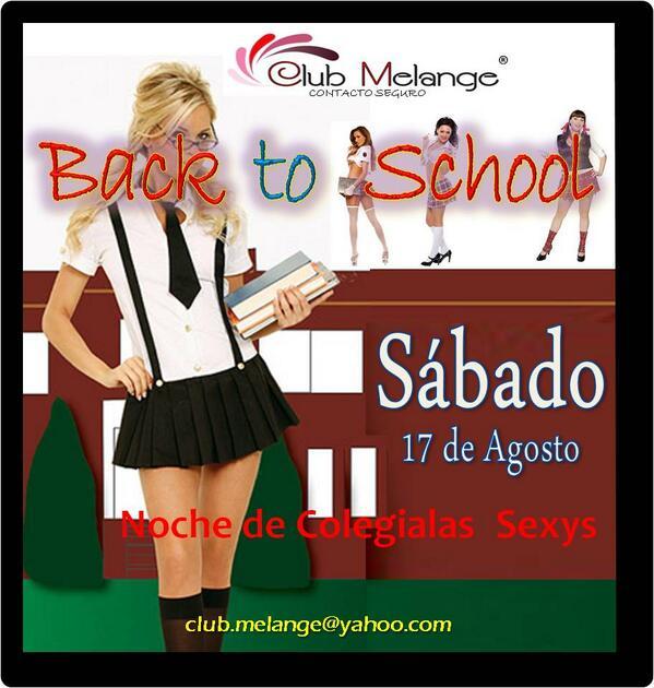 Club Melange (@ClubMelange): HOY SABADO: Back to School - *Noche de Colegialas Sexys* en Club Melange  / club.melange@yahoo.com http://t.co/n2GpG2cy0P