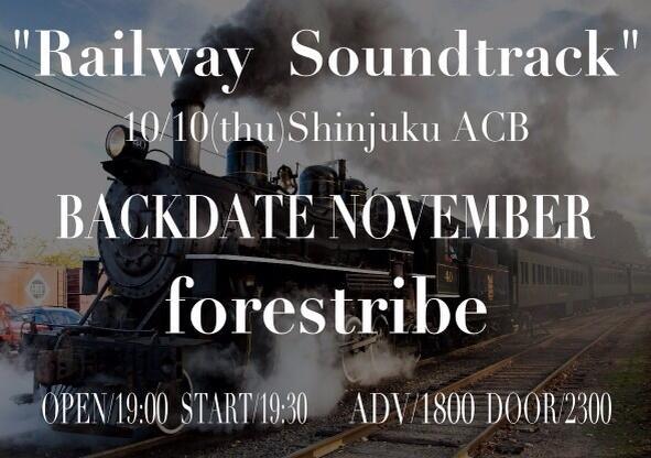 """10/10(木)新宿ACB """"Railway Soundtrack""""  BACKDATE NOVEMBER forestribe  OPEN/19:00 START/19:30 ADV/¥1,800 http://t.co/tUuhRjEo9u  って事なんでヨロシクぅ!!!!"""
