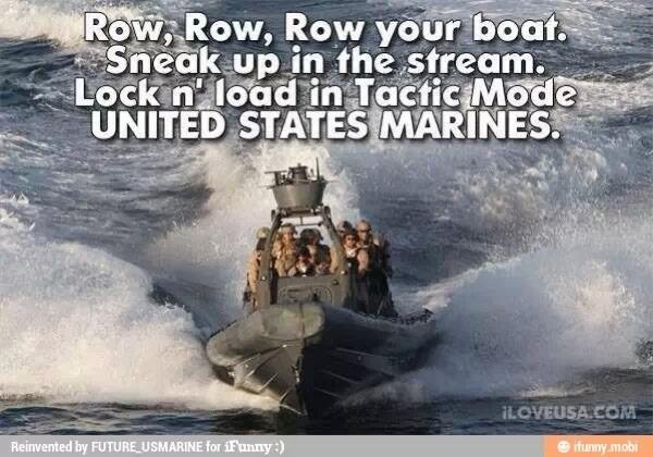 #Teamcantsleep Row, Row, Row, your boat, Sneak up in the stream, Lock n' Load in Tactic Mode UNITED STATES MARINES http://t.co/RMtqERiV4w