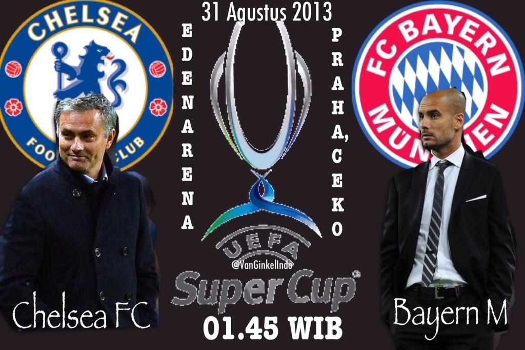 UEFA SUPER CUP : Chelsea vs Bayern Munich | Sabtu, 31 Agustus 2013 | 01.45 | Live SCTV | Eden Arena, Praha http://t.co/qvsFLSfTMx