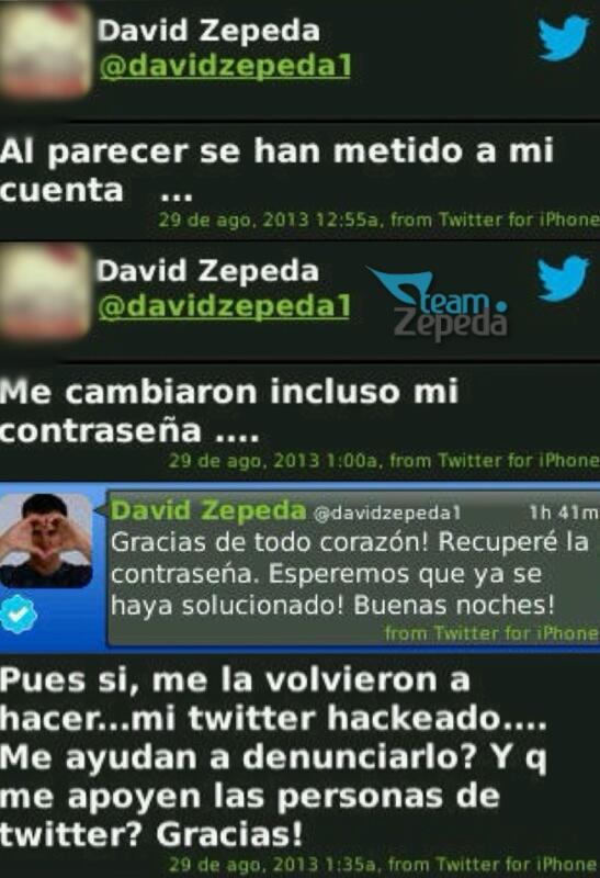 La cuenta de @davidzepeda1 fue hackeada y sus tweets avisando fueron borrados ayúdenos @ayuda @twitter_es @Support http://t.co/M760QEuqRh
