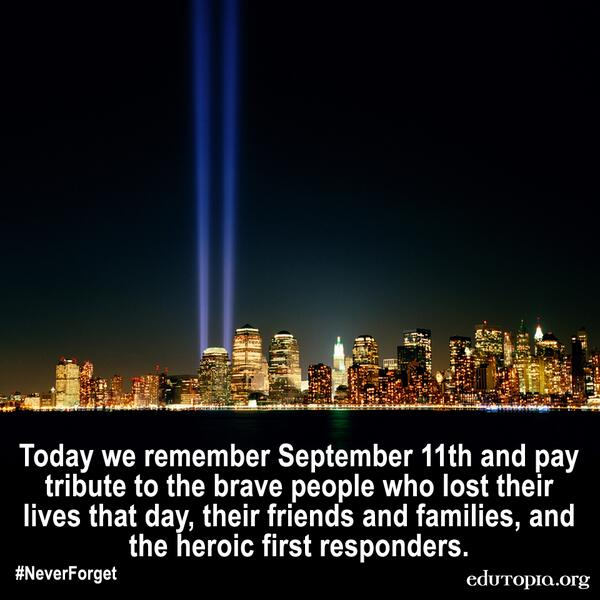 RT @edutopia: Today we pay tribute to the brave people who lost their lives on #911. #AlwaysRemember http://t.co/Q5oQR0PRqF