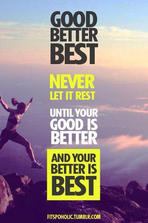 Good, better, best. Never let it rest... http://t.co/APaIxZiykI