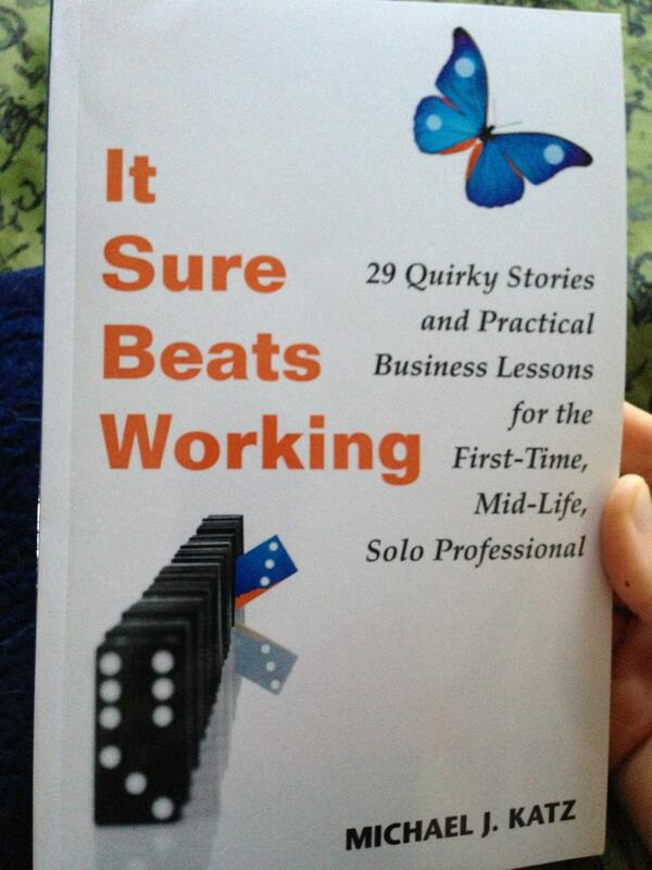 "It had me at quirky ""@dorieclark: My recommendation - It Sure Beats Working by @MichaelJKatz"" http://t.co/Hr4QdTLMzl"