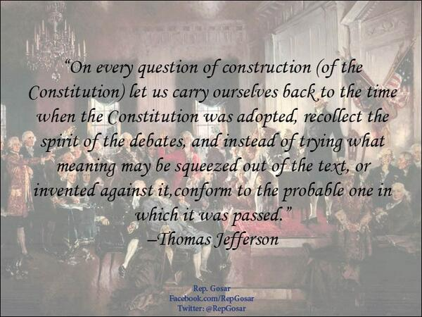 Please retweet if you agree the #Constitution must be interpreted w/ founder's intent not twisted for political gain http://t.co/3R3bOOAAoh
