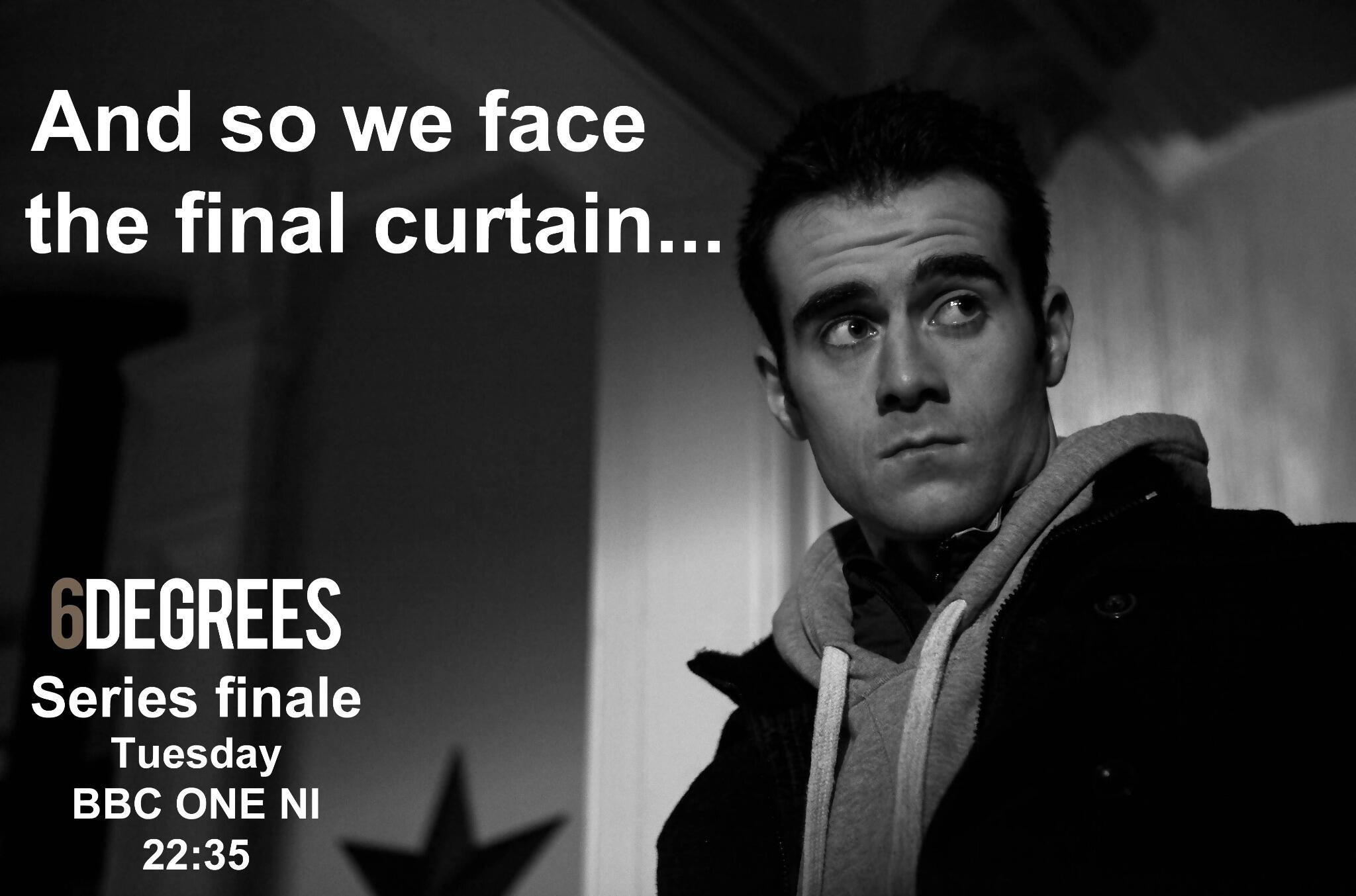 And so we face the final curtain..... tomorrow at 10.35pm #6degrees http://t.co/dQw0YUN1SS