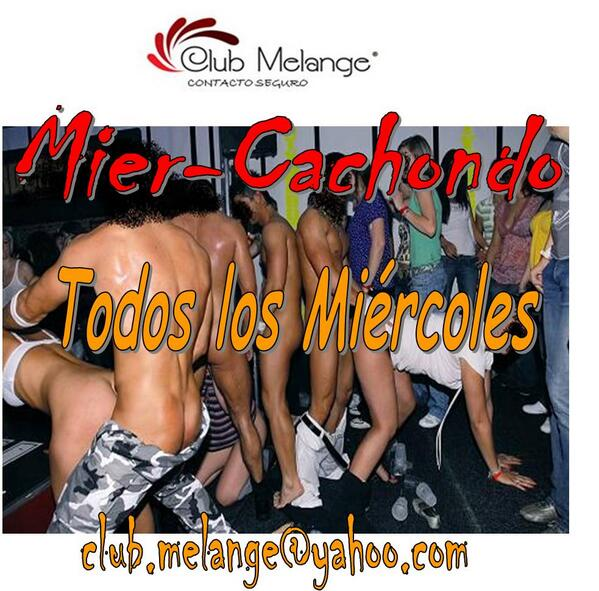 Club Melange (@ClubMelange): Hoy es MierCachondo en Club Melange a partir de 10:00 PM. http://t.co/15b0SmBVSY