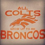 RT @KariVanHorn: All #Colts Grow Up To be #Broncos! (Via @RebeccaJamar)