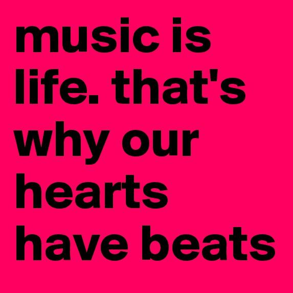 """Music is Life, That is Why our Hearts have Beats"" #music #Quotes http://t.co/1Wxslfkpt8"
