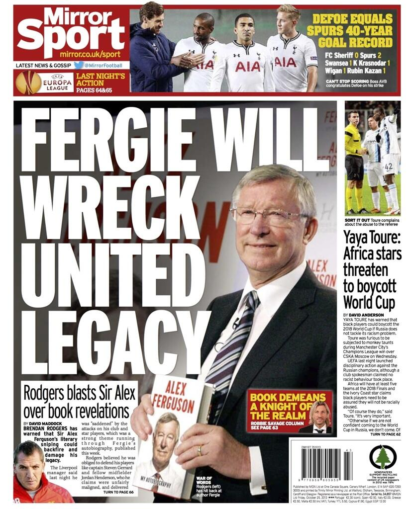 Fridays Mirror Sport: Rodgers: Fergie Will Wreck United Legacy