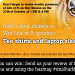 RT @dna: Here's your chance to win Life of Pi laptop sleeves and tees... Participate in the #dnaStarMoviesContest http://t.co/2tvWnF33zm