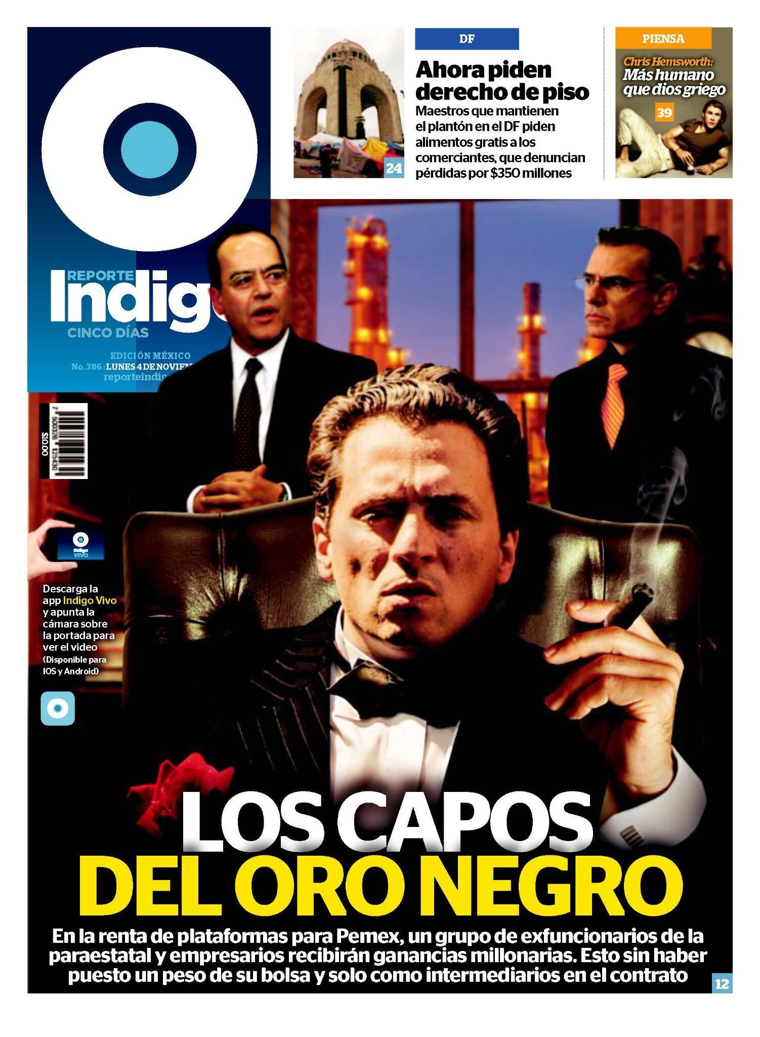 """Esta es la portada de @Reporte_Indigo del 4 de noviembre de la Ciudad de México: """"Los capos del Oro Negro"""". http://t.co/XmVU51UkMk"""