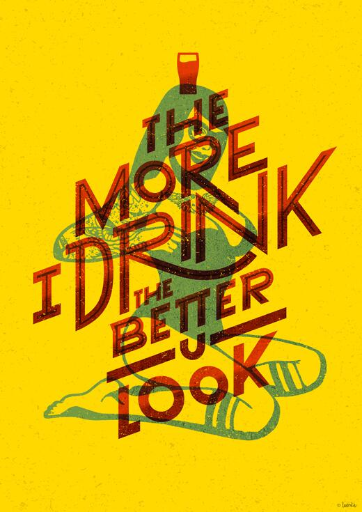 [#Inspiration] The more I drink, the better you look by Jorge Lawerta http://t.co/CkaWdfu8tE