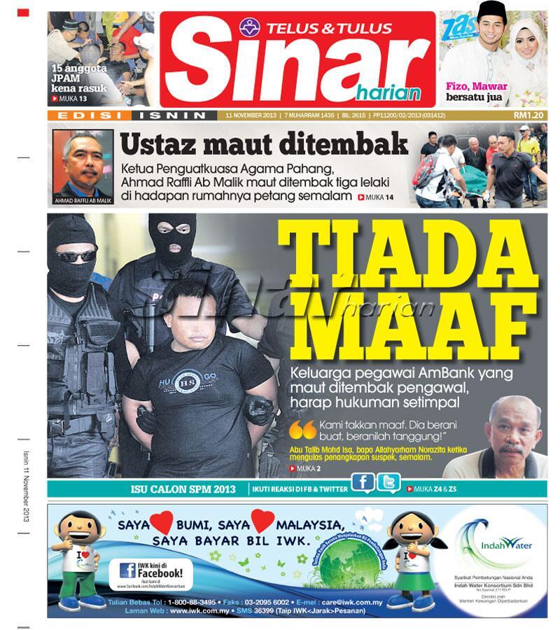 Antara tajuk utama Sinar Harian edisi Selangor & KL hari ini: 'Tiada Maaf','Ustaz Maut Ditembak'. #SHMukaDepan http://t.co/GCVWfiMRG7