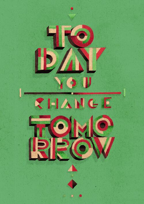 [#Typographie] Today you change tomorrow by Jorge Lawerta http://t.co/Ivf41PC9pD