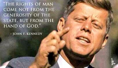 The rights of man come not from the generosity of the state, but from the hand of God. ~John F. Kennedy http://t.co/d7QAur1P2L