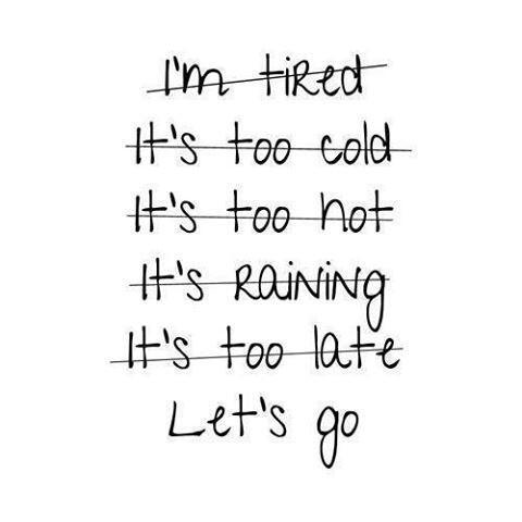 No excuses. Just run. http://t.co/4UmaTv9DcM
