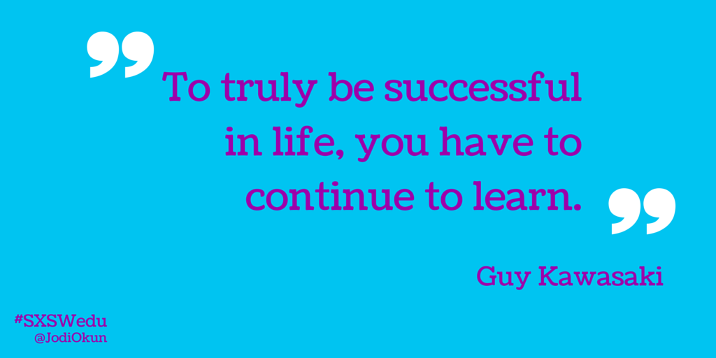 Lesson one from @GuyKawasaki #SXSWedu http://t.co/4PenbKupaA