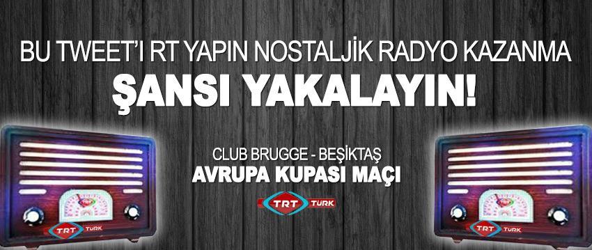 Beşiktaş, Club Brugge karşısında  Sadece bu tweeti RT yaparak nostaljik radyo kazanma şansı yakalayın.  #trtturk http://t.co/rOupB6EJj2