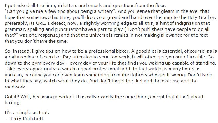 How to be a writer, by Terry Pratchett: http://t.co/vqc3wzwiRo