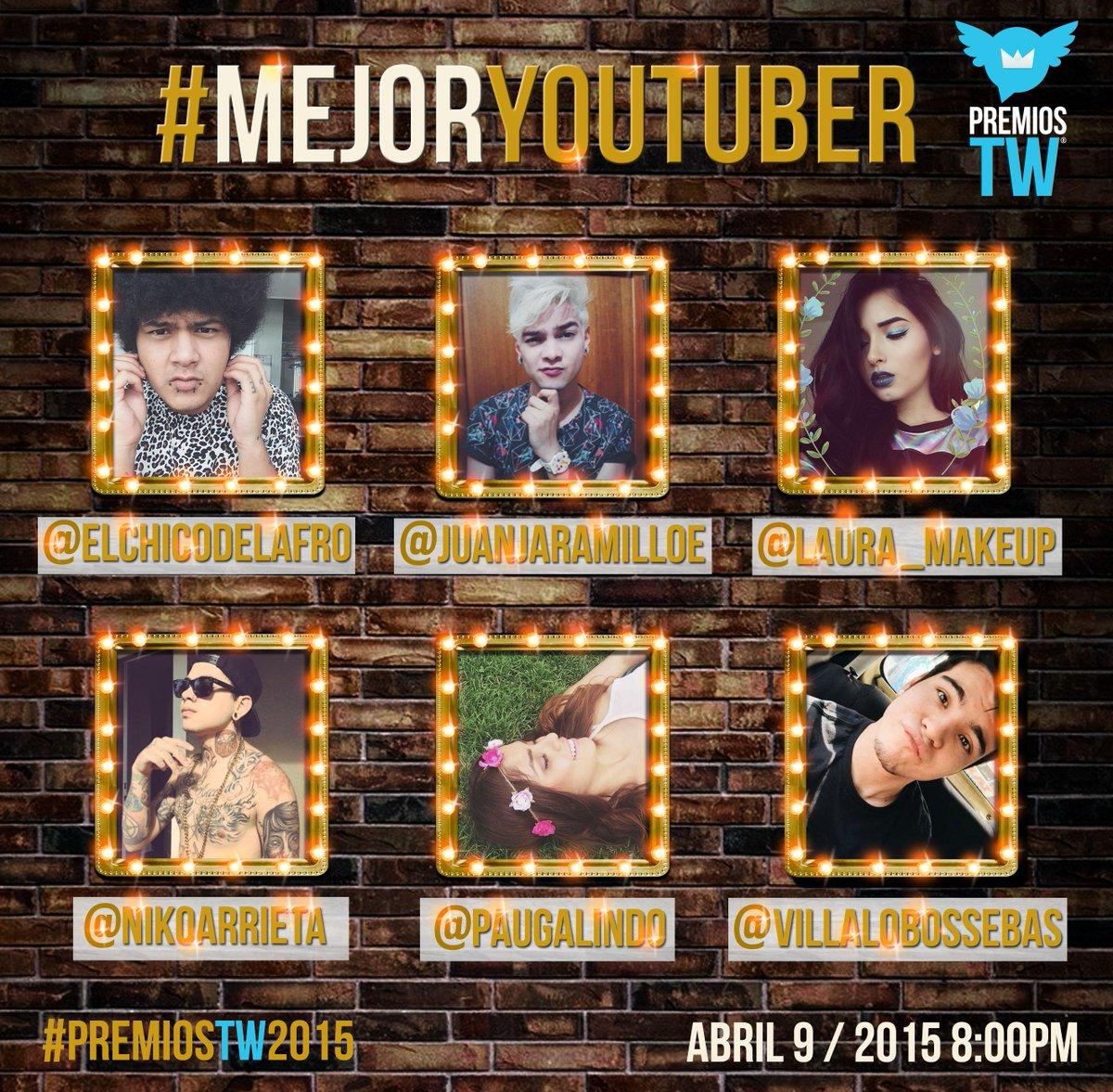#NominadosTW2015 #MejorYoutuber part. 1 @elchicodelafro @Juanjaramilloe @laura_makeup http://t.co/m9OUs4CDuO http://t.co/1MdYE2jKYG