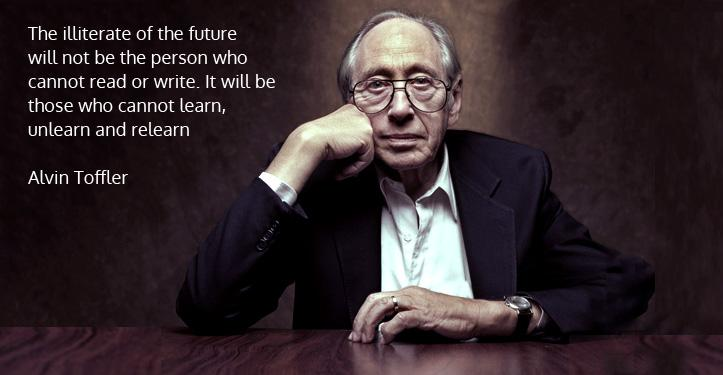 The illiterate of the 21st Century ... those who cannot learn, unlearn, and relearn ~ Alvin Toffler http://t.co/haJOXLkPsV