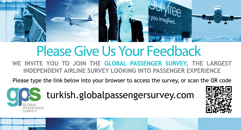 Join the Global Passenger Survey at and let us know about your Turkish Airlines experience.