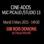 """mardi 3 mars 14h30, séance ciné-ados : """"108 rois démons"""" @TdePariente @VilleCannes @EsNiny @NMcannes @CannesIsYours http://t.co/FROvbukylG"""