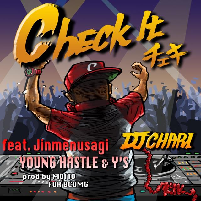 【INFO】DJ CHARI - Check It (feat. Jinmenusagi, Young Hastle & Y'S) Prod. by MOITO for BCDMG 3月11日よりiTunesにて配信開始‼︎ #チェキ http://t.co/qKSRPF2Jan