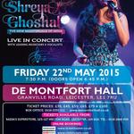 RT @ShreyaGLovers: **Concert Alert** @ShreyaGhoshal Live in Concert.At @demontforthall, Leicester On 22nd May'15. http://t.co/UglvrNtXgx ht…