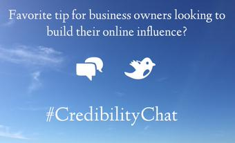 What's your favorite tip for business owners looking to build their online influence? #CredibilityChat http://t.co/zFW3uFnnoV