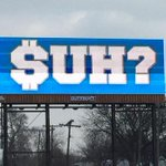 """""""$UH?"""" billboards popping up in Detroit. » http://t.co/jO6UIXwhOK http://t.co/F8ym0Gijsb"""