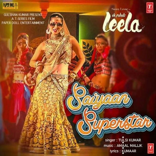 Saiyaan Superstar (Sunny Leone) - Ek Paheli Leela (2015)