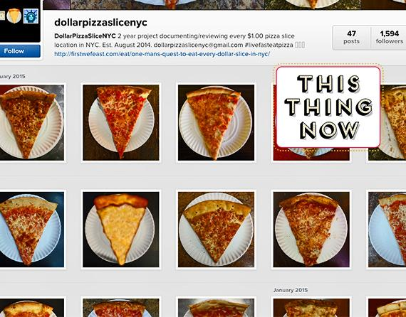 We love @DollarSignPizzaSliceNYC's quest to rate every dollar slice in the city via Instagram. http://t.co/e6IYIBWMHb http://t.co/kHKGHhEhwo
