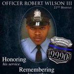 In Memory of @PhillyPolice Officer Robert Wilson III #9990 #Hero EOW 3-5-15 #22ndPoliceDistrict #NeverForget http://t.co/asvO5JzpL8