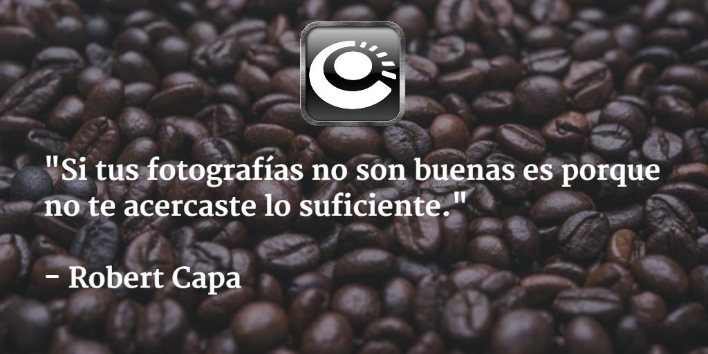 """""""Si tus fotografías no son buenas es porque no te acercaste lo suficiente.""""  - Robert Capa http://t.co/q9ngaLGo23"""