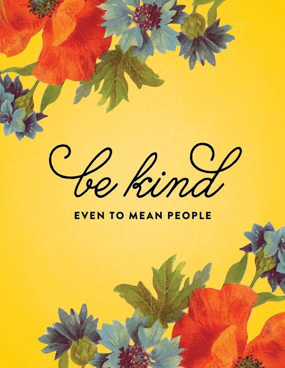 Even to mean people. #KindnessMatters http://t.co/K88imJIfYR