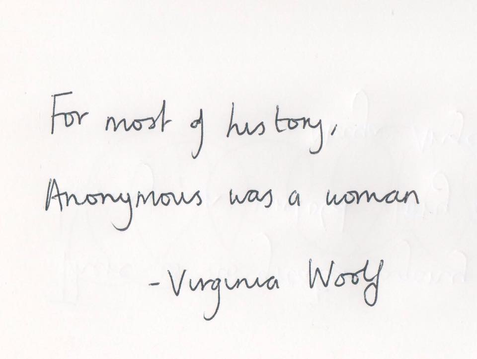 'For most of history, Anonymous was  a woman' Virginia Woolf #InternationalWomensDay http://t.co/nJv7By9Axs