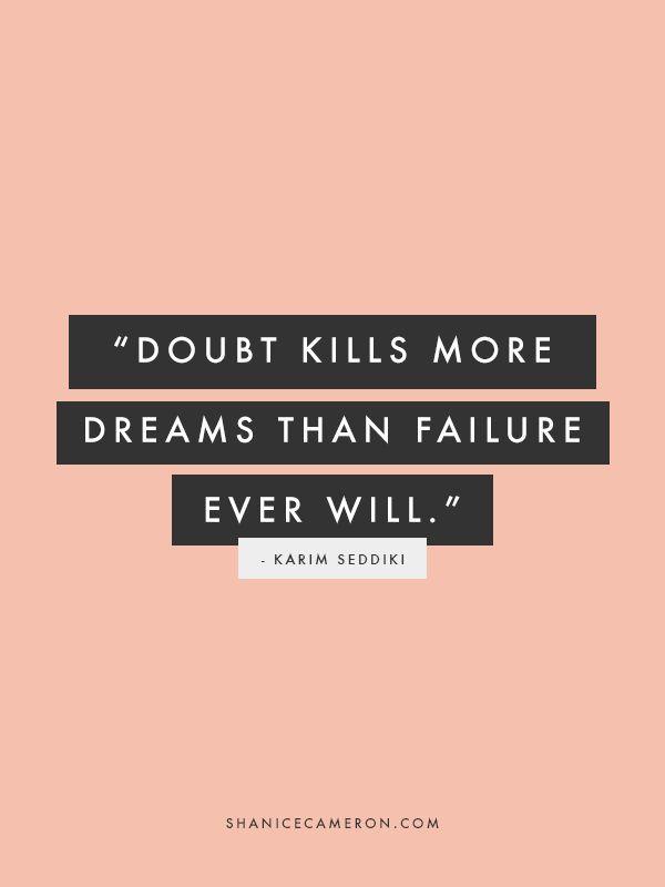 Doubt kills more dreams than failure ever will. http://t.co/4bGzmkYFih