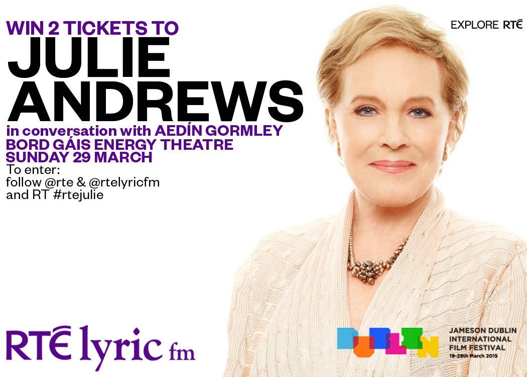 Win 2 tix to Julie Andrews @BGETheatre part of @dublinfilmfest .To enter follow @rte & @RTElyricfm + RT #rtejulie http://t.co/A0KbaQoydF