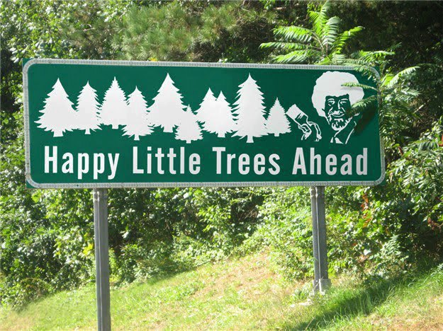 Now THIS is a great road sign. #HappyTrees #HappyMonday #BobRoss http://t.co/oxN3NDgq0z