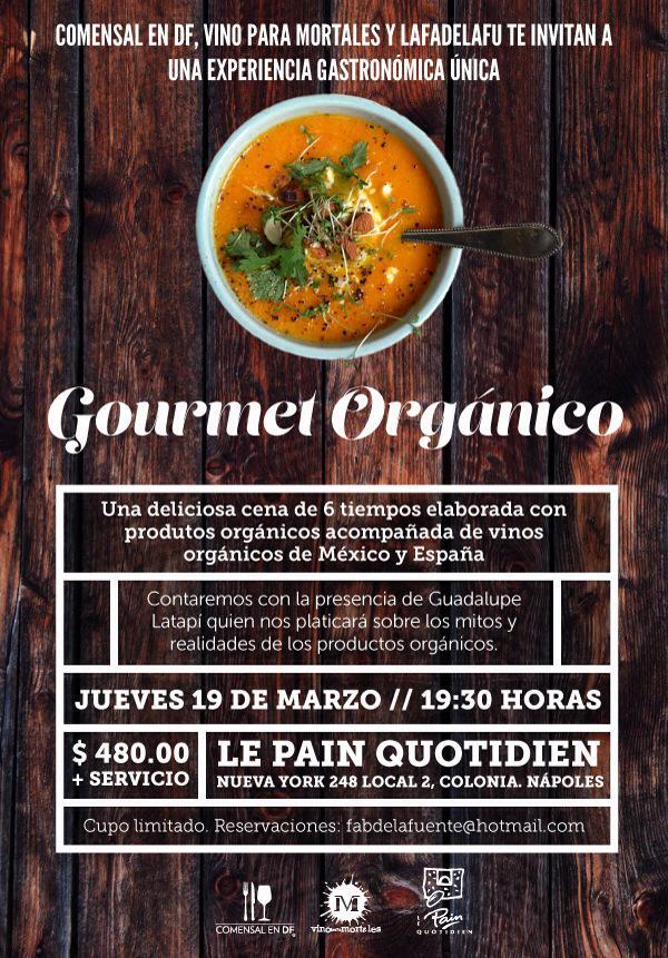 Gourmet orgánico. Cena maridaje de Cocina Orgánica + Vino Orgánico este 19 de marzo @LPQMX  fabdelafuente@hotmail.com http://t.co/Y4uAUUxiUK