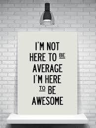 ¡Recuérdalo! No seas mediocre: sé alucinante http://t.co/NXjvFkvZtw