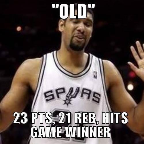 @TerryGoldfain: @MediocreAnalyst @RTNBA Only thing getting old is memes about Duncan getting old