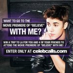Win a trip to LA with 4 friends to attend my #BelieveMovie Premiere! Enter at #CelebCalls - http://t.co/2fdXU8EUt7 http://t.co/B6hGrcL2HE