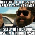 "RT @MensHumor: When people say ""youre going to regret that in the morning.""... http://t.co/OionavYh6r"