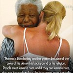 """People must learn to hate, and if they can learn to hate, they can be taught to love."" -- Nelson Mandela http://t.co/4ug0WQDxsP"