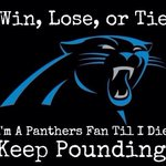 Win, Lose or Tie I am a @Panthers fan til I die! #KeepPounding http://t.co/FEA3bn3lzJ