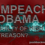 "RT @Mike_Beacham: ""@PhxKen: IMPEACH OBAMA: GUILTY OF HIGH TREASON!!! - http://t.co/MbrMxaSeA1"" #MakeDCListen #TeaParty #lnyhbt PROSECUTE TYRANNY & TREASON"
