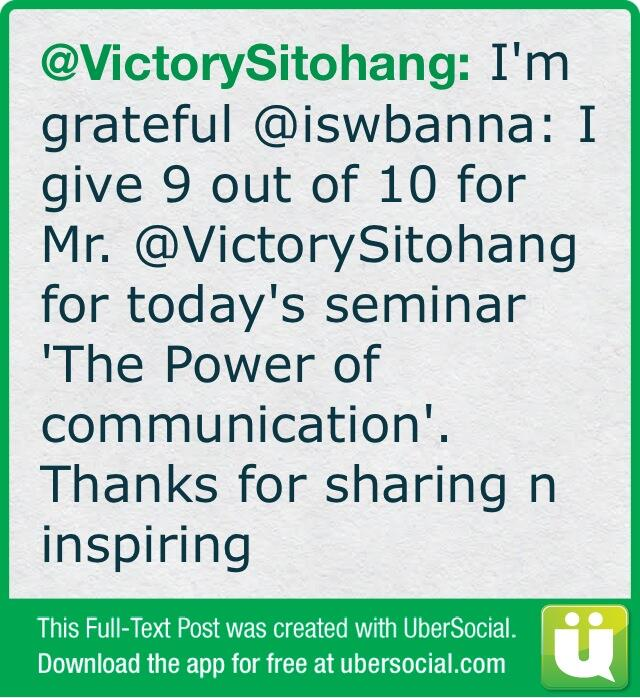 I'm grateful @iswbanna: I give 9 out of 10 for Mr. @VictorySitohang for today's seminar 'The Power of (cont) http://t.co/rYsPZufxe1